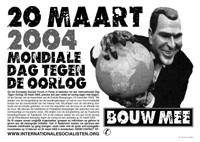 20 maar t2004: HEEL DE WERELD TEGEN DE BEZETTING!